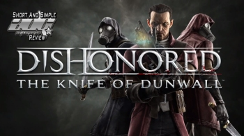 ADG Short And Simple Review - Dishonored: The Knife Of Dunwall