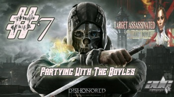 ADG Plays Dishonored: #7 Partying With The Boyles
