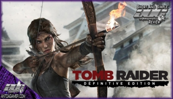 ADG Short And Simple Review: Tomb Raider Definitive Edition