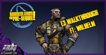 Borderlands The Pre-Sequel E3 2014 Walkthrough With Wihelm