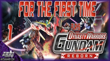 ADG Plays Dynasty Warriors: Gundam Reborn For The First Time And A Second