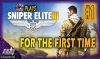 ADG Plays Sniper Elite 3 For The First Time