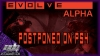 Evolve Big Alpha Postponed OnPS4