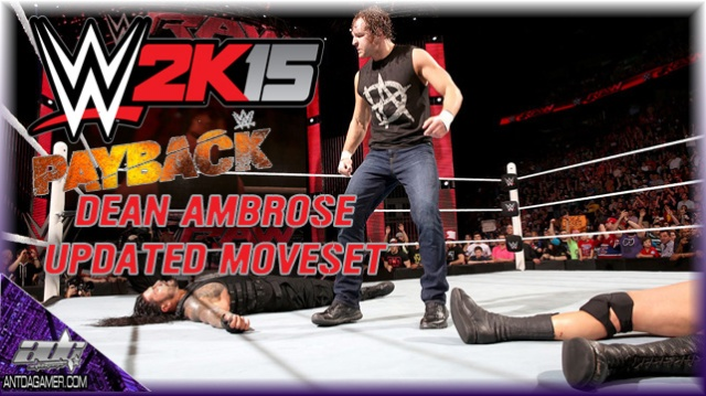 WWE_Payback_WWE_2K15_Dean_Ambrose_Updated_Moveset