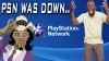 PLAYSTATION NETWORK WAS DOWN BUT IT'S BACKAGAIN!