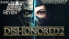Dishonored 2 ADG Short and Simple Review