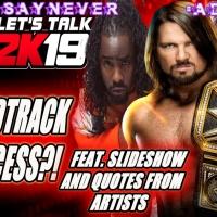 WWE 2K19 Let's Talk: Soundtrack A Success?! Details & Artists Quotes