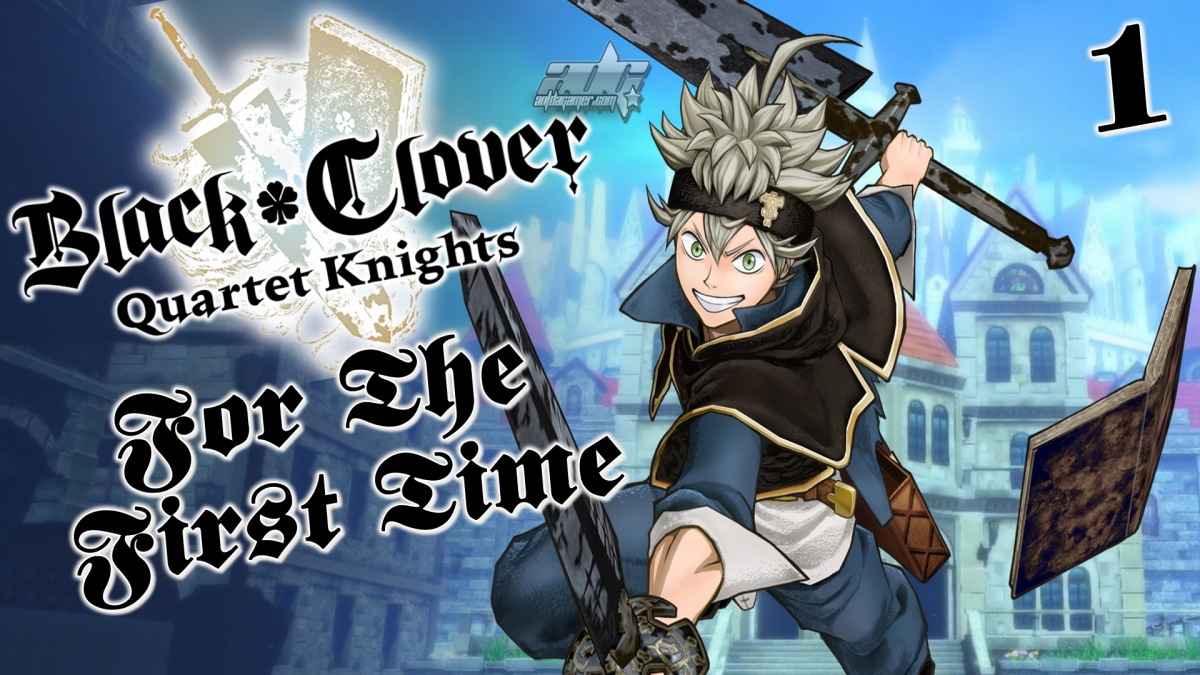 "ADG Plays Black Clover: Quartet Knights ""For The First Time"""