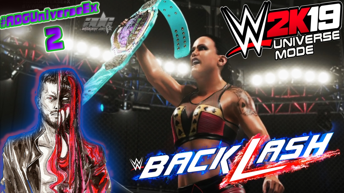 WWE 2K19 Universe Mode ADG Universe Ex: BACKLASH Episode 2