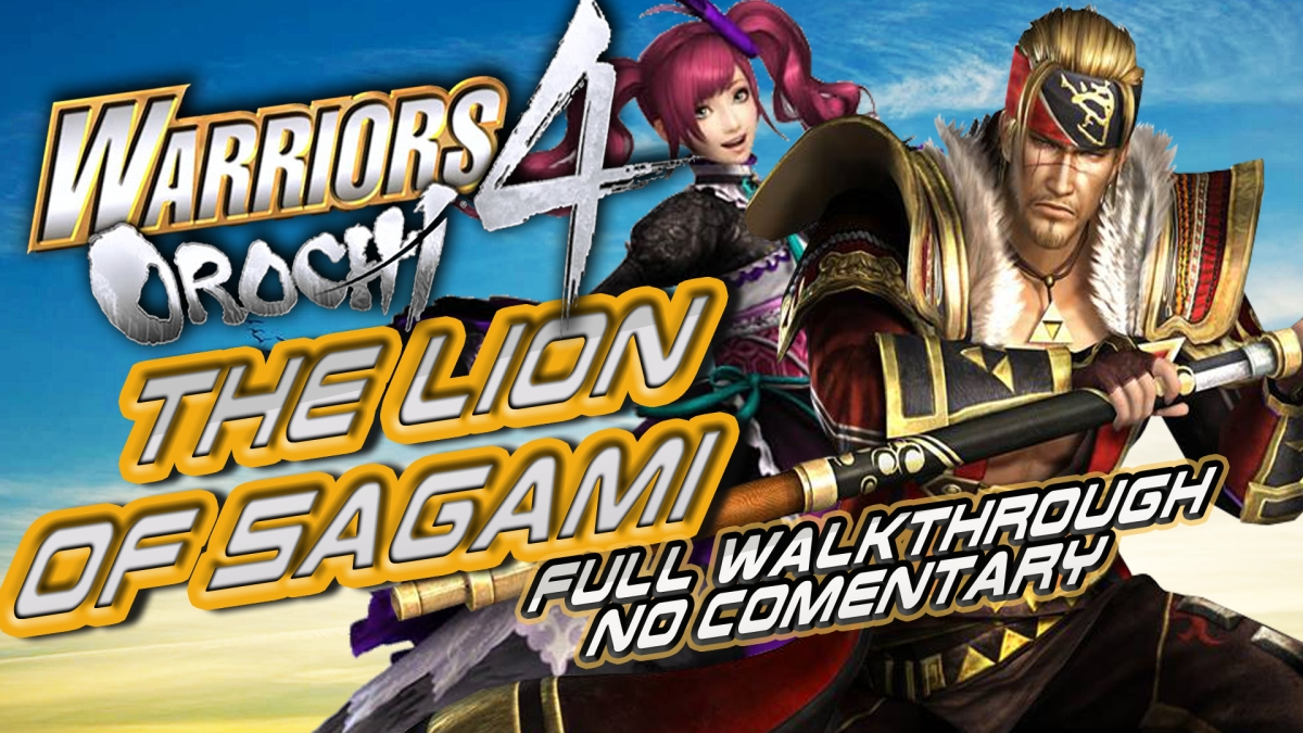 "ADG Plays Warriors Orochi 4 ""The Lion Of Sagami"" Full No Commentary Walkthrough"