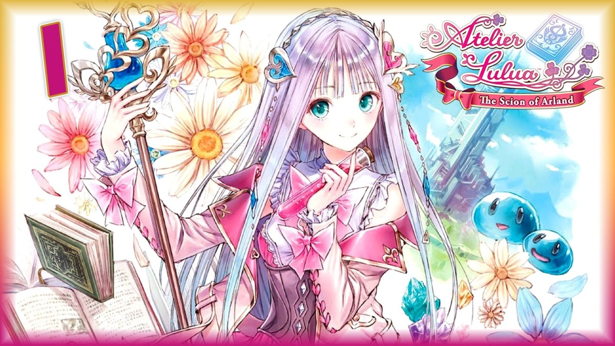 Atelier Lulua: The Scion Of Arland Part 1 - 3 : Walkthrough