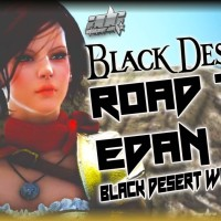 Black Desert With ADG Episode 2: Road To Edan