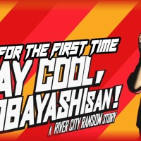 "ADG Plays Stay Cool, Kobayashi-San!: A River City Ransom Story ""For The First Time"""
